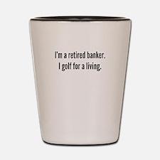 Retired Banker Golfer Shot Glass