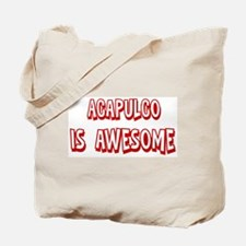 Acapulco is awesome Tote Bag