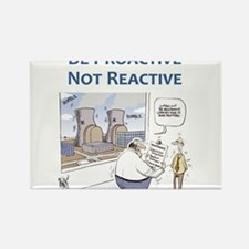 Be Proactive Not Reactive Magnets