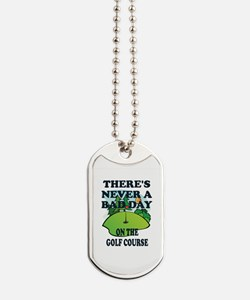 GOLF - THERE'S NEVER A BAD DAY ON THE GOL Dog Tags