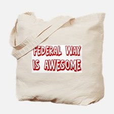 Federal Way is awesome Tote Bag