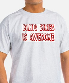 Baltic States is awesome T-Shirt