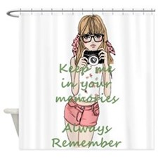 Keep me in your memory Shower Curtain