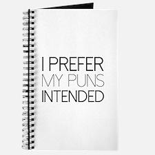 I Prefer My Puns Intended Journal