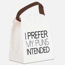 I Prefer My Puns Intended Canvas Lunch Bag