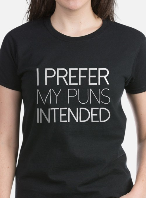 I Prefer My Puns Intended Tee