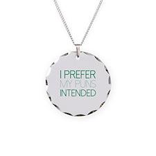 I Prefer My Puns Intended Necklace