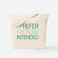 I Prefer My Puns Intended Tote Bag