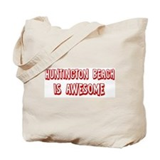 Huntington Beach is awesome Tote Bag