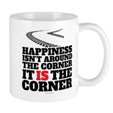 Happiness Isn't Around The Corner Mugs