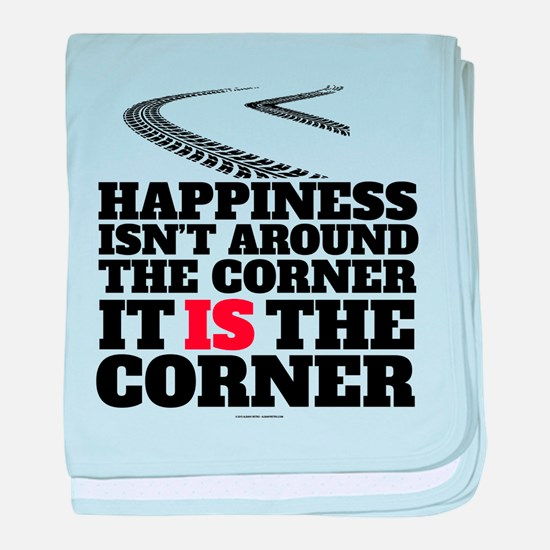 Happiness Isn't Around The Corner baby blanket