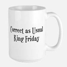 Correct King Friday Mug