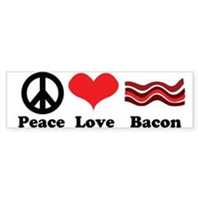Peace, Love and Bacon Bumper Bumper Sticker