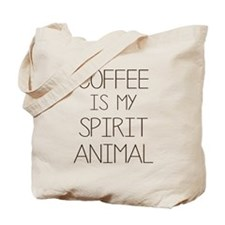 Coffe Is My Spirit Animal Tote Bag