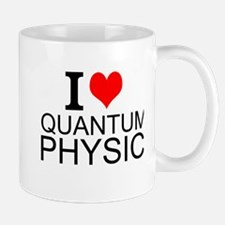 I Love Quantum Physics Mugs