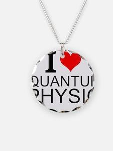 I Love Quantum Physics Necklace