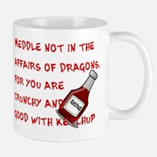 MEDDLE NOT IN THE AFFAIRS OF DRAGONS, F Mug