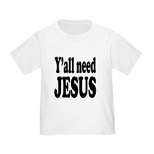 Y'all Need Jesus T