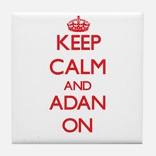 Keep Calm and Adan ON Tile Coaster