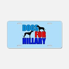 Dogs for Hillary Aluminum License Plate