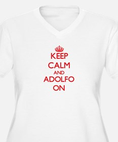 Keep Calm and Adolfo ON Plus Size T-Shirt