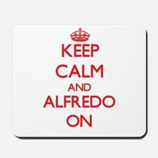 Keep Calm and Alfredo ON Mousepad