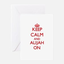 Keep Calm and Alijah ON Greeting Cards