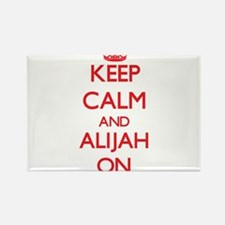 Keep Calm and Alijah ON Magnets