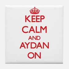Keep Calm and Aydan ON Tile Coaster