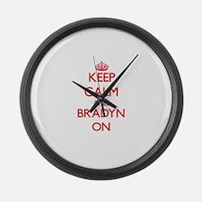 Keep Calm and Bradyn ON Large Wall Clock