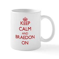 Keep Calm and Braedon ON Mugs