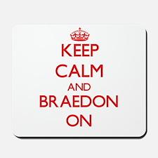 Keep Calm and Braedon ON Mousepad