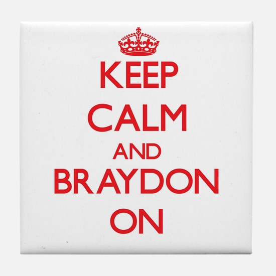 Keep Calm and Braydon ON Tile Coaster