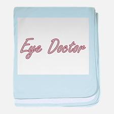 Eye Doctor Artistic Job Design baby blanket