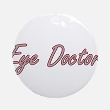 Eye Doctor Artistic Job Design Ornament (Round)