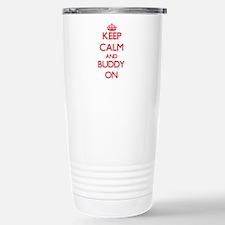 Keep Calm and Buddy ON Travel Mug
