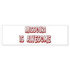 Missouri is awesome Bumper Bumper Sticker