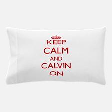Keep Calm and Calvin ON Pillow Case