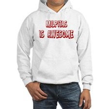 Milpitas is awesome Hoodie