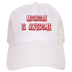 Michigan is awesome Baseball Cap