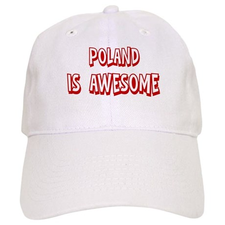 Poland is awesome Cap