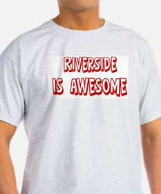 Riverside is awesome T-Shirt