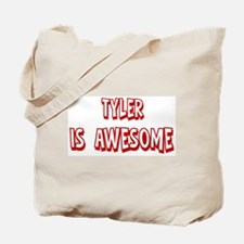 Tyler is awesome Tote Bag