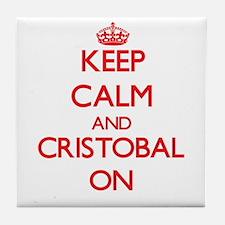 Keep Calm and Cristobal ON Tile Coaster