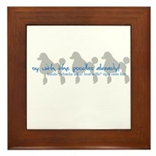 Oy with the Poodles Already! Framed Tile