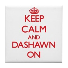 Keep Calm and Dashawn ON Tile Coaster