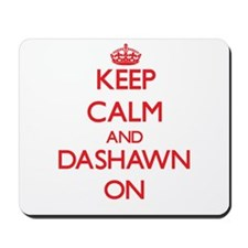 Keep Calm and Dashawn ON Mousepad