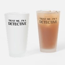 Trust Me Im A Detective Drinking Glass