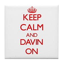 Keep Calm and Davin ON Tile Coaster