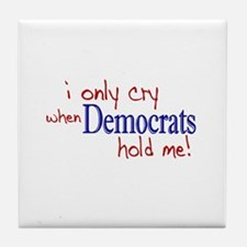 I only cry Democrats Tile Coaster